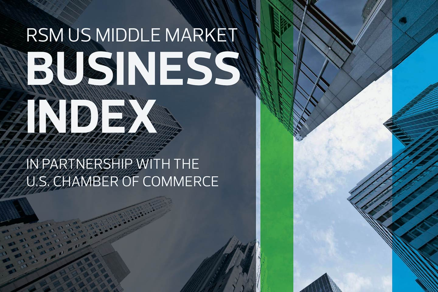 The RSM US Middle Market Business Index Significantly Improves as Economic Recovery Accelerates